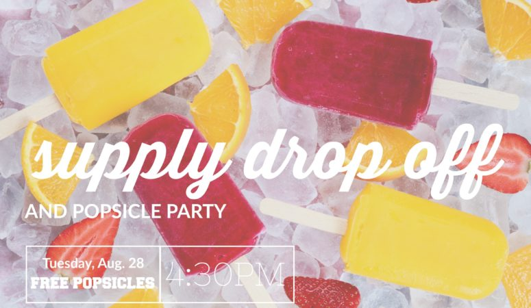 Supply Drop Off + Popsicle Party